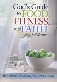 God's Guide to Food, Fitness and Faith for Women: 33 Biblical Principles for Better Health - eBook  -