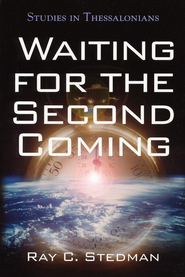 Waiting for the Second Coming   -     By: Ray Stedman