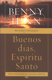 Buenos Dias, Espiritu Santo- Edici&#243n Revisada  (Good Morning, Holy Spirit- Revised Edition)   -     By: Benny Hinn