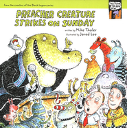 Preacher Creature Strikes on Sunday - eBook  -     By: Mike Thaler     Illustrated By: Jared Lee