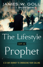 Lifestyle of a Prophet, The: A 21-Day Journey to Embracing Your Calling - eBook  -     By: Jim W. Goll