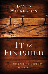 It Is Finished: Finding Lasting Victory Over Sin - eBook  -     By: David Wilkerson