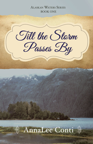 Till the Storm Passes By - eBook  -     By: AnnaLee Conti