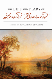 The Life & Diary Of David Brainerd - eBook  -     Edited By: Jonathan Edwards     By: Edited by Jonathan Edwards