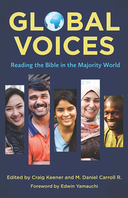 Global Voices - eBook  -     Edited By: Craig Keener, M. Daniel Carrol R.     By: Edited by Craig Keener & M. Daniel Carrol R.