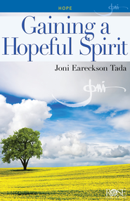 Gaining a Hopeful Spirit, Pamphlet - eBook   -     By: Joni Eareckson Tada