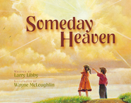 Someday Heaven - eBook  -     By: Larry Libby