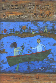 Lizzie Bright and the Buckminster Boy  -     By: Gary D. Schmidt