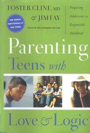 Parenting Teens with Love and Logic: Preparing Adolescents for Responsible Adulthood  -     