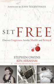 Set Free: A Story of Peace Found Through Forgiveness - eBook  -     By: Stephen Owens, Ken Abraham