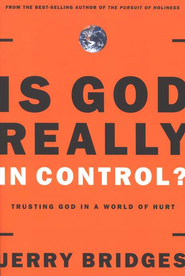 Is God Really in Control? Trusting God in a World of Terrorism, Tsunamis, and Personal Tragedy  -              By: Jerry Bridges
