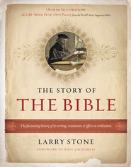 The Story of the Bible: The Fascinating History of Its Writing, Translation & Effect on Civilization - eBook  -     By: Larry Stone
