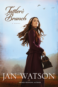 Tattler's Branch - eBook  -     By: Jan Watson