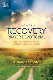 The One Year Recovery Prayer Devotional: 365 Daily Meditations toward Discovering Your True Purpose - eBook  -     By: Katie Brazelton