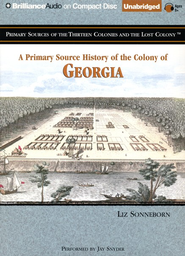 A Primary Source History of the Colony of Georgia - Unabridged Audiobook on CD  -     By: Liz Sonneborn