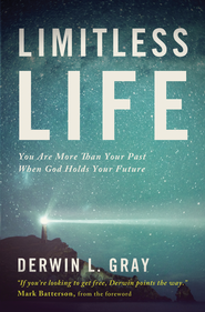 Limitless Life: You Are More Than Your Past When God Holds Your Future - eBook  -     By: Derwin L. Gray