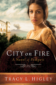 City on Fire: Pompeii - eBook   -     By: Tracy L. Higley