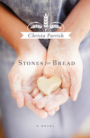 Stones for Bread - eBook  -     By: Christa Parrish