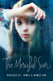 The Merciful Scar - eBook  -     By: Rebecca St. James, Nancy Rue