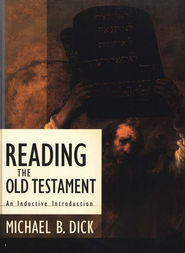Reading the Old Testament: An Inductive Introduction with CD  -              By: Michael B. Dick