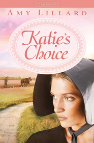 Katie's Choice: A Clover Ridge Novel - eBook  -     By: Amy Lillard