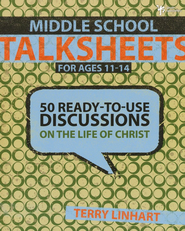 Middle School Talksheets: 50 Ready-to-Use Discussions on the Life of Christ - eBook  -     By: Terry D. Linhart