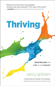 Thriving: Trusting God for Life to the Fullest - eBook  -     By: Nancy Grisham