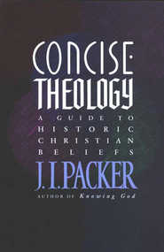 Concise Theology  -     By: J.I. Packer