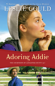 Adoring Addie (The Courtships of Lancaster County Book #2) - eBook  -     By: Leslie Gould