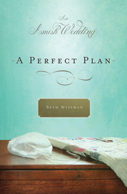 A Perfect Plan: An Amish Wedding Novella - eBook  -     By: Beth Wiseman