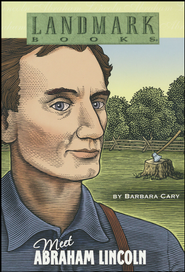 Meet Abraham Lincoln  -              By: Barbara Cary