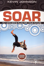 Soar: Fly Into God's Plan for Your Future - eBook  -     By: Kevin Johnson