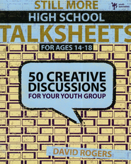 Still More High School Talksheets: 50 Creative Discussions for Your Youth Group - eBook  -     By: David W. Rogers
