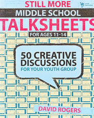 Still More Middle School Talksheets: 50 Creative Discussions for Your Youth Group - eBook  -     By: David W. Rogers