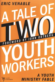A Tale of Two Youth Workers: A Youth Ministry Fable - eBook  -     By: Eric Venable