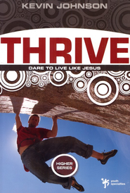 Thrive: Dare to Live Like Jesus - eBook  -     By: Kevin Johnson