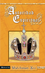 Autoridad Espiritual - eBook  -     By: Watchman Nee