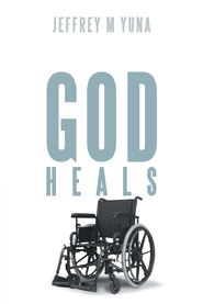 God Heals - eBook  -     By: Jeffrey Yuna
