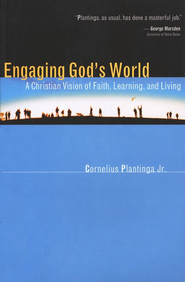 Engaging God's World: A Primer for Students  -     By: Cornelius Plantinga Jr.
