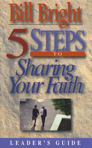 5 Steps to Sharing Your Faith  -     By: Bill Bright