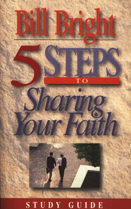 5 Steps to Sharing Your Faith -paperback   -     By: Bill Bright