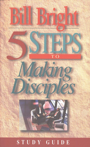 5 Steps to Making Disciples  -     By: Bill Bright