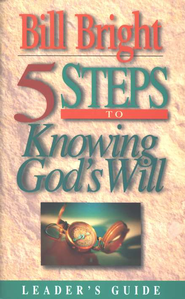 5 Steps to Knowing God's Will  -     By: Bill Bright
