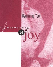 Beginning Your Journey of Joy Tracts, 25    -              By: Bill Bright