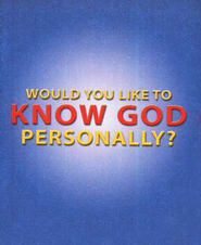 Would You Like to Know God Personally? Pack of 25 Tracts  -     By: Bill Bright