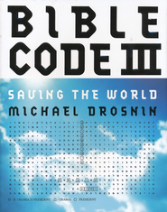 Bible Code III: Saving the World   -              By: Michael Drosnin