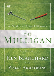 The Mulligan: A Parable of Second Chances, DVD   -     By: Wally Armstrong, Ken Blanchard