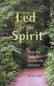 Led By the Spirit: How the Holy Spirit Guides the Believer  -     By: Jim Elliff