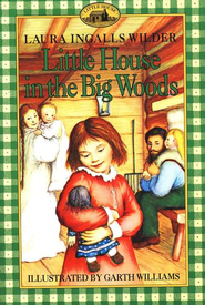 Little House in the Big Woods, Little House on the Prairie Series     #1 (Softcover)  -              By: Laura Ingalls Wilder