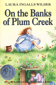 On the Banks of Plum Creek,  Little House on the Prairie Series #4  -     By: Laura Ingalls Wilder, Garth Williams